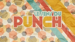 series from 2019-2019: Le sens du punch