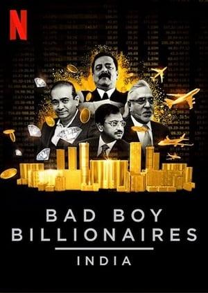 Bad Boy Billionaires: India – Băieții răi ai Indiei: Miliardari certați cu legea (2020)