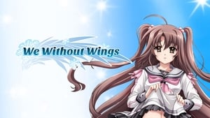 We, Without Wings – under the innocent sky