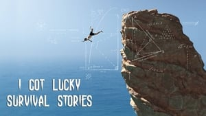 I Got Lucky: Survival Stories