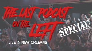 Last Podcast on the Left: Live in New Orleans (2020)