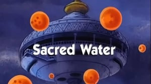 Now you watch episode Sacred Water - Dragon Ball