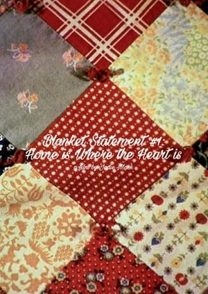 Blanket Statement #1: Home Is Where the Heart Is