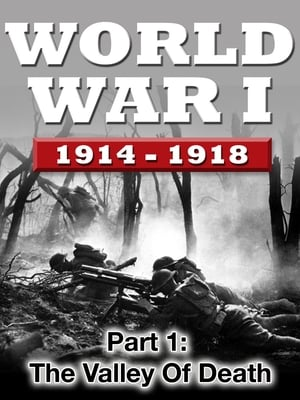 Image WWI The War To End All Wars - Part 1: The Valley of Death