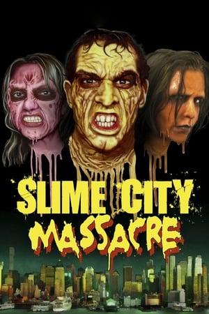Slime City Massacre (2010)