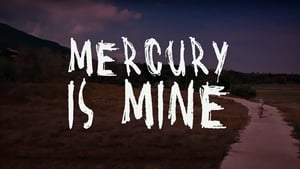 Mercury is Mine