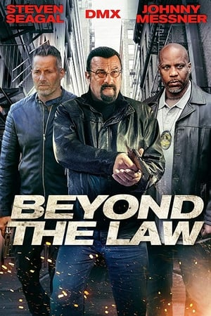 Beyond the Law 2019 film cu Steven Seagal