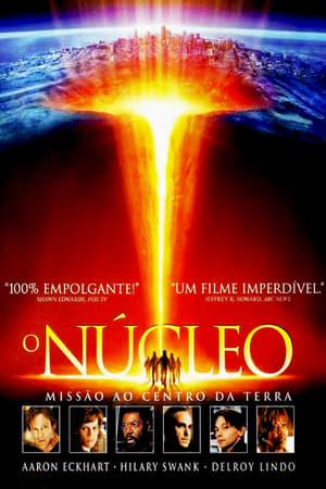 O Núcleo – Missão ao Centro da Terra (2003) Blu-ray 1080p Dublado Torrent Download
