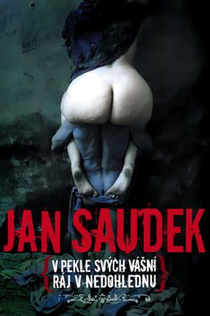 Jan Saudek – V pekle svých vásní, ráj v nedohlednu