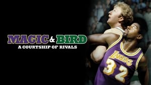 Magic & Bird: A Courtship of Rivals (2010)