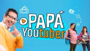 Papá Youtuber [2019]