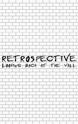 Retrospective: Looking Back at the Wall