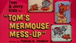 Tom's Mermouse Mess-Up