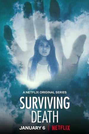 Surviving Death – Supraviețuind morții (2021)