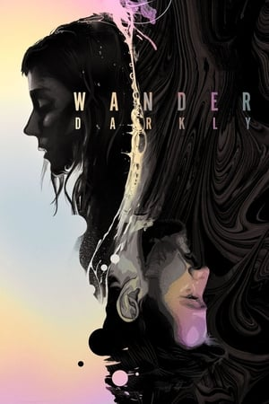 Wander Darkly              2020 Full Movie