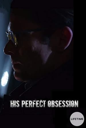His Perfect Obsession (2018)