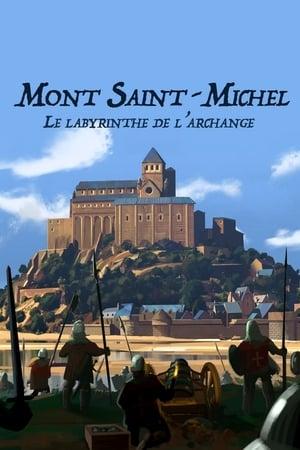 Mont Saint-Michel : le labyrinthe de l'archange (2017)