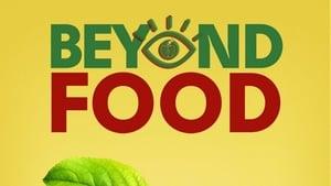 Beyond Food (2017)