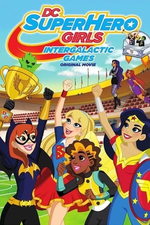 DC Super Hero Girls: Intergalactic Games (2017)