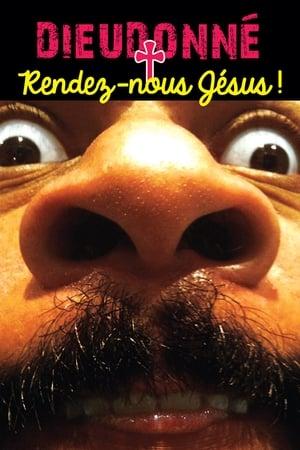 Dieudonné – Rendez-nous Jésus (2011)