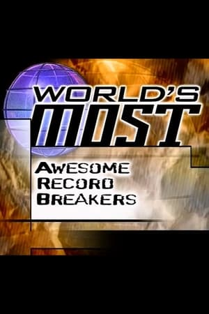World's Most Awesome Record Breakers