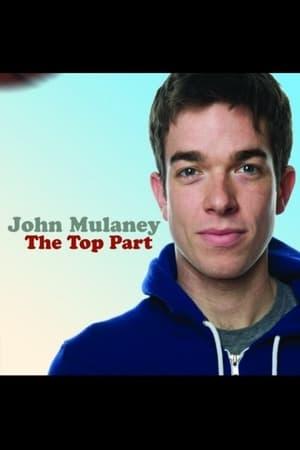 John Mulaney: The Top Part