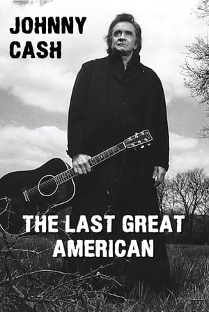 Johnny Cash: The Last Great American (2004)