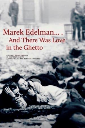 Marek Edelman… i była miłość w getcie