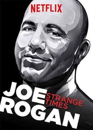 Joe Rogan: Strange Times-Azwaad Movie Database