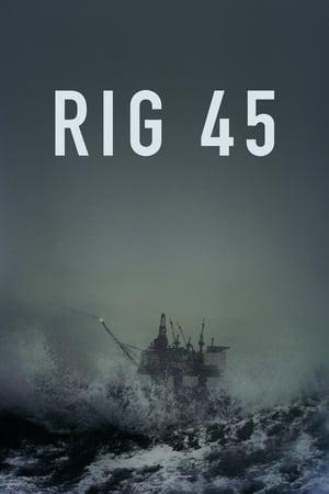 Rig 45: Season 1