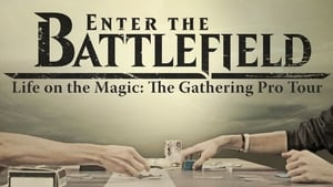 Enter the Battlefield: Life on the Magic – The Gathering Pro Tour