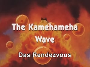 Now you watch episode The Kamehameha Wave - Dragon Ball