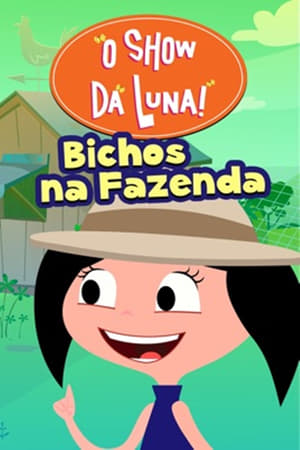 O Show da Luna: Bichos na Fazenda Torrent, Download, movie, filme, poster