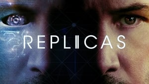 English movie from 2018: Replicas