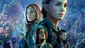 Watch Annihilation (2018)