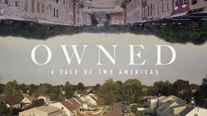 Owned: A Tale of Two Americas 2019