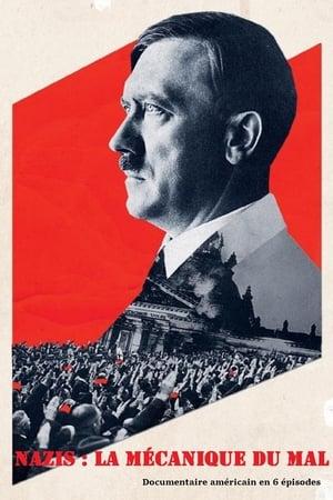 Nazis, la Mécanique du Mal