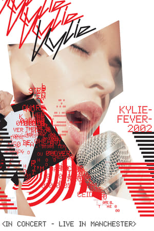 Kylie Minogue: Fever 2002 Live In Manchester
