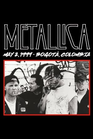 Metallica: Live in Bogotá, Colombia - May 2, 1999