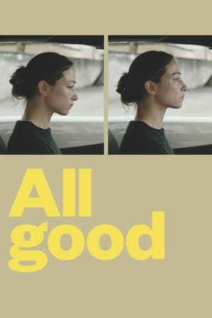 All Good (Alles ist gut) Totul e bine 2019