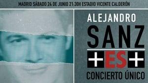 Alejandro Sanz. Más es más, el concierto (Alejandro Sanz + ES +)