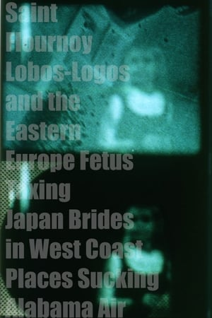 Saint Flournoy Lobos-Logos and the Eastern Europe Fetus Taxing Japan Brides in West Coast Places Sucking Alabama Air (1970)