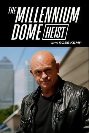 The Millennium Dome Heist with Ross Kemp