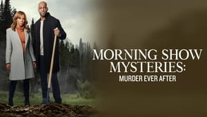 Morning Show Mysteries: Murder Ever After (2021)