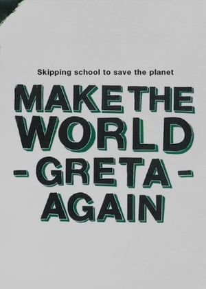 Make the World Greta Again (2019)