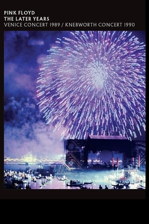 Pink Floyd - The Later Years: Venice Concert 1989 & Knebworth Concert 1990
