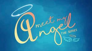 مشاهدة مسلسل Meet My Angel: The Series مترجم أون لاين بجودة عالية