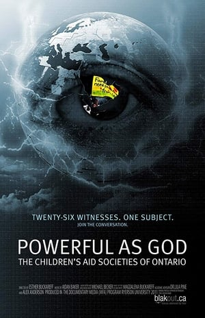 Powerful as God: The Children's Aid Societies of Ontario (2011)