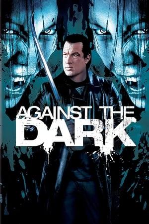 Against the Dark (2009)