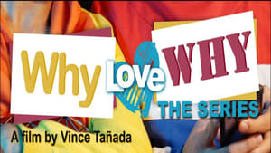 Why Love Why – The Series